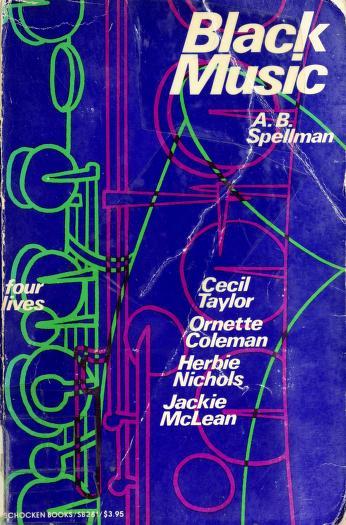 Black music, four lives by A. B. Spellman