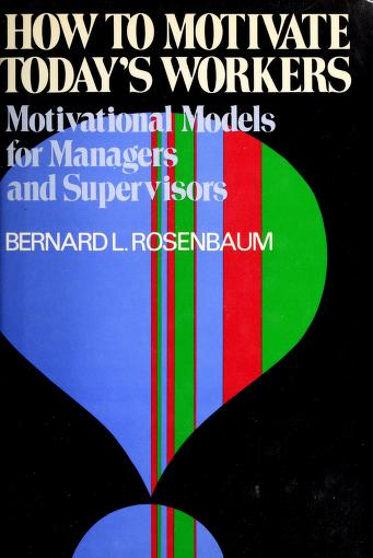 Cover of: How to motivate today's workers | Bernard L. Rosenbaum