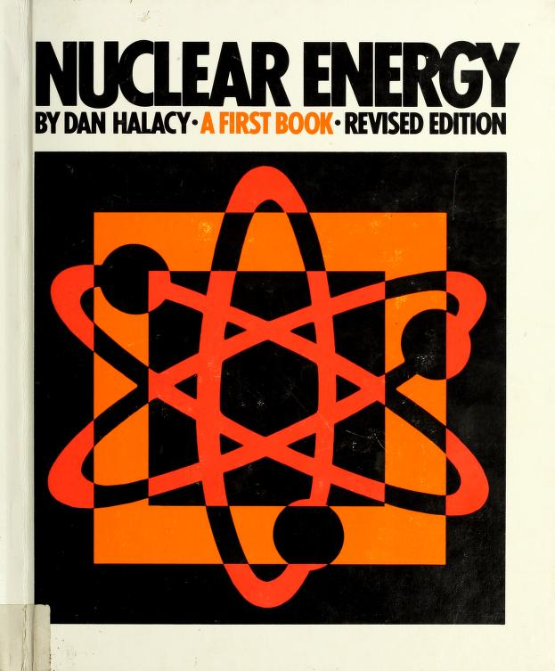 Nuclear energy by D. S. Halacy