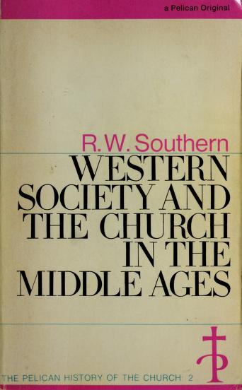 Western society and the Church in the Middle Ages by R. W. Southern